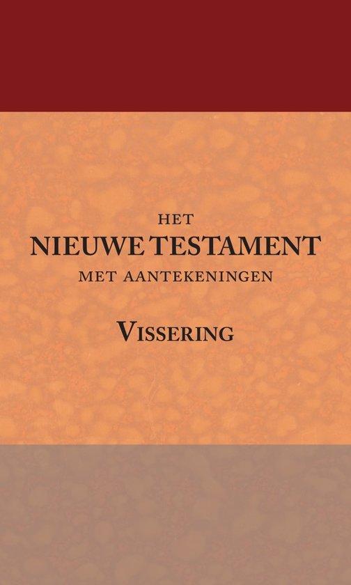 Het Nieuwe Testament met aantekeningen Vissering