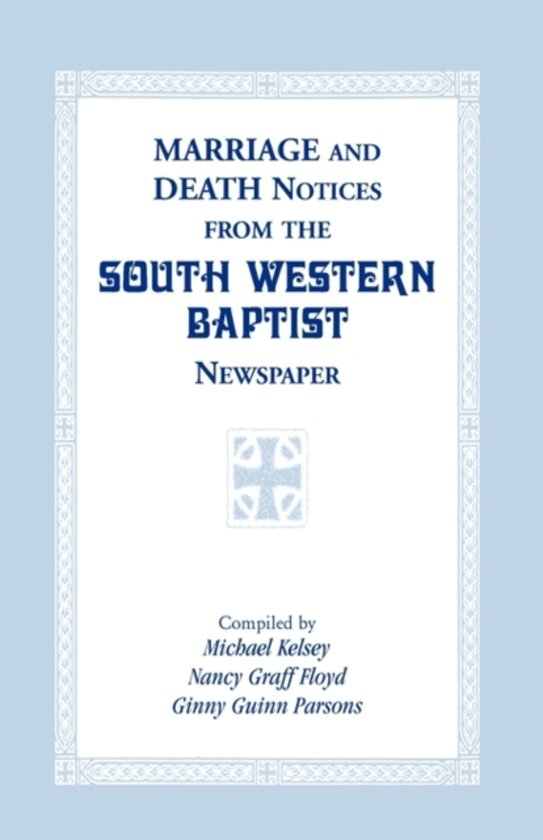 Marriage and Death Notices from the South Western Baptist Newspaper