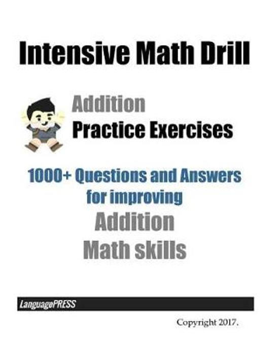 Intensive Math Drill Addition Practice Exercises