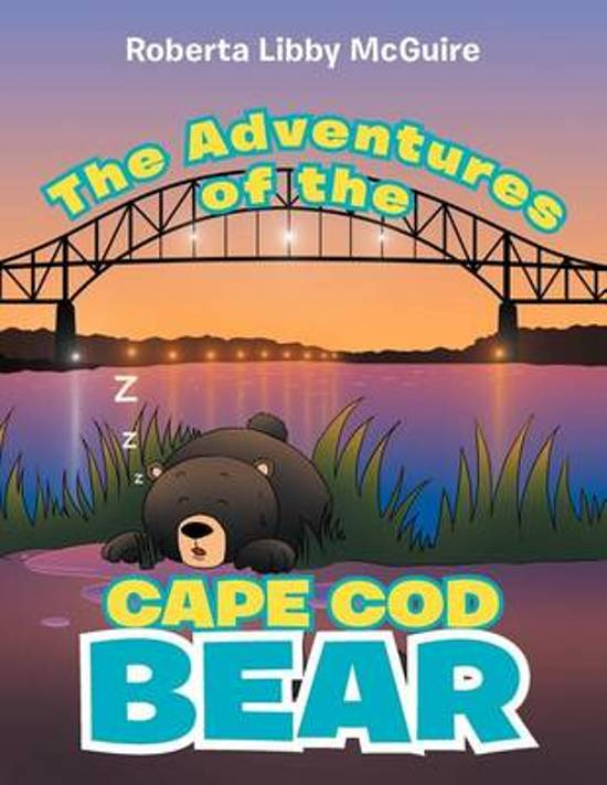Bol The Adventures Of The Cape Cod Bear Roberta Libby Mcguire