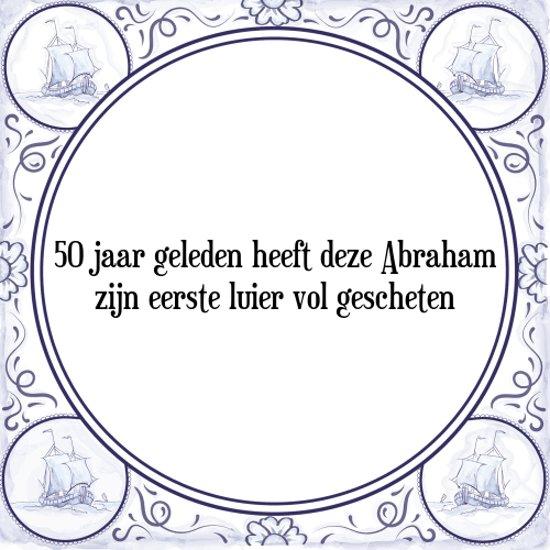 abraham spreuken brabants 🔨 CO..OL | Benieuwd  Tegeltje met Spreuk (Abraham 50 jaar): 50  abraham spreuken brabants