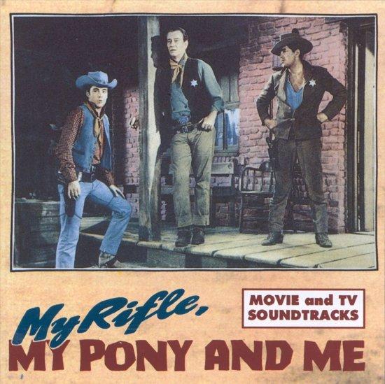 My Rifle My Pony &