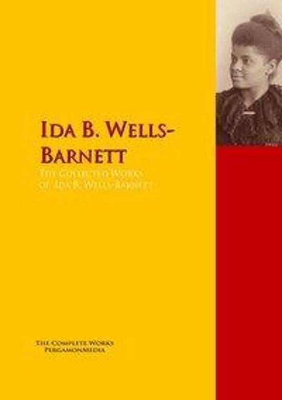 The Collected Works of Ida B. Wells-Barnett
