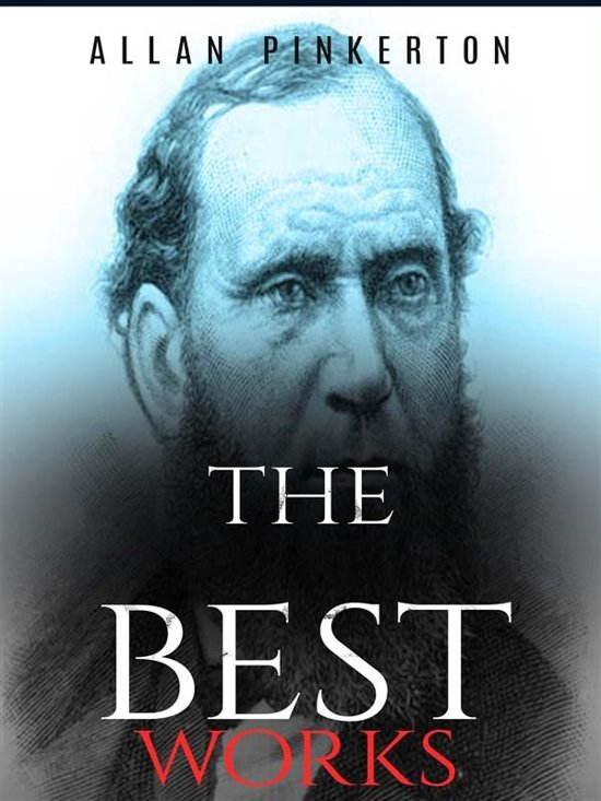 Allan Pinkerton: The Best Works