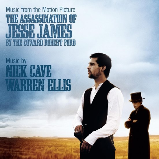 Music From The Motion Picture - The Assassination of Jesse James by the Coward Robert Ford