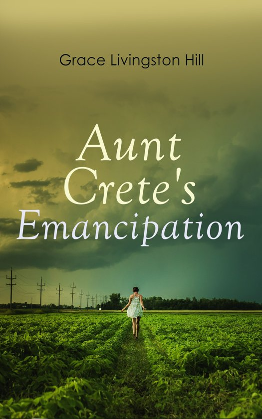 Boek cover Aunt Cretes Emancipation van Grace Livingston Hill (Onbekend)