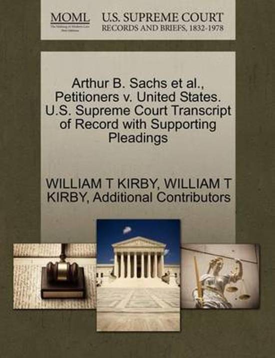 Arthur B. Sachs et al., Petitioners V. United States. U.S. Supreme Court Transcript of Record with Supporting Pleadings