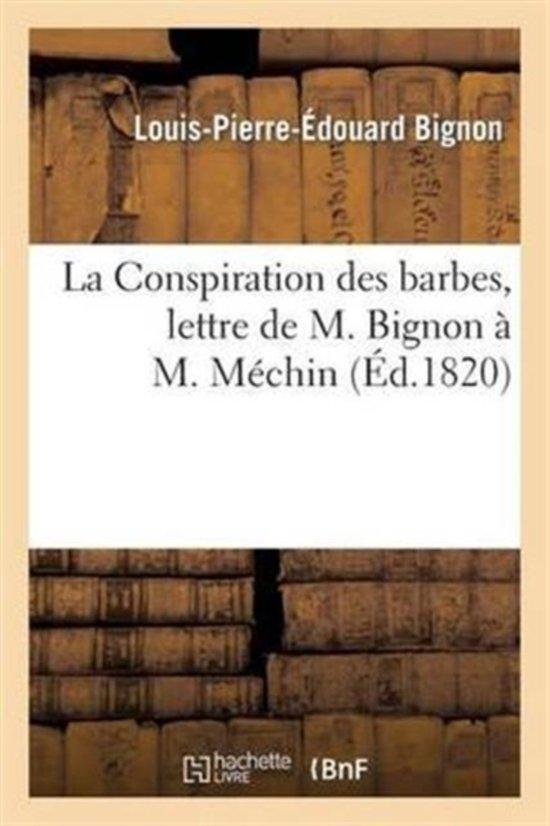 Boek cover La Conspiration Des Barbes, Lettre de M. Bignon � M. M�chin van Bignon-L-P-E (Paperback)