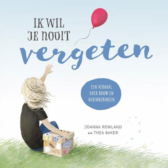 Boek cover Ik wil je nooit vergeten van Joanna Rowland (Hardcover)