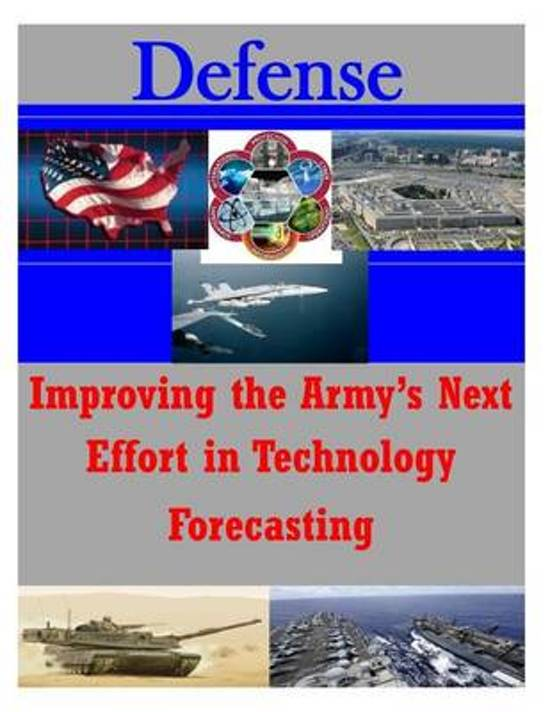 Improving the Army's Next Effort in Technology Forecasting