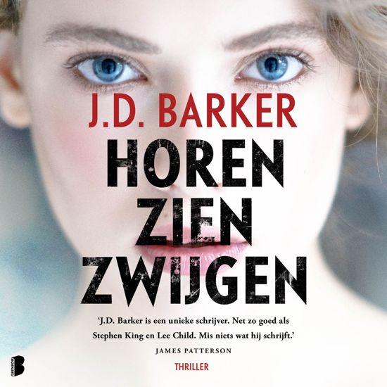 Boek cover Horen, zien, zwijgen van J.D. Barker (Onbekend)