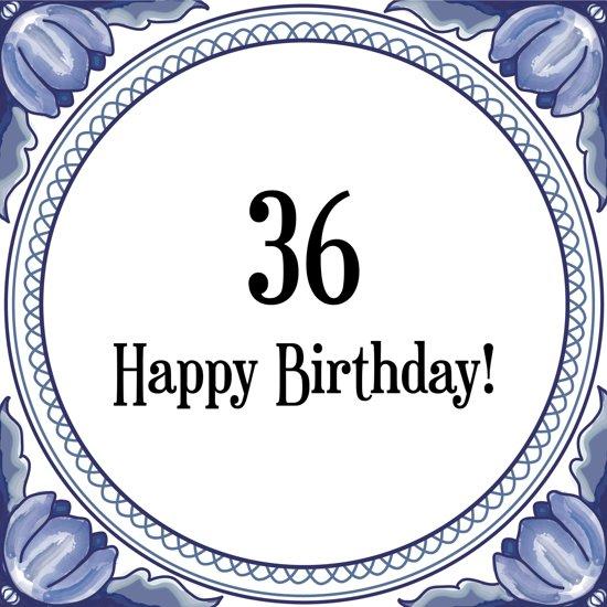 36 jaar bol.  Verjaardag Tegeltje met Spreuk (36 jaar: Happy birthday  36 jaar