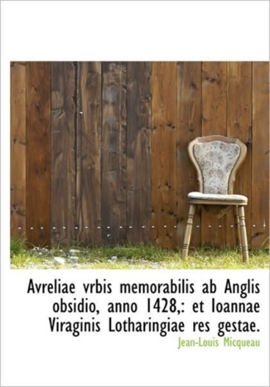 Bolcom Avreliae Vrbis Memorabilis Ab Anglis Obsidio Anno 1428