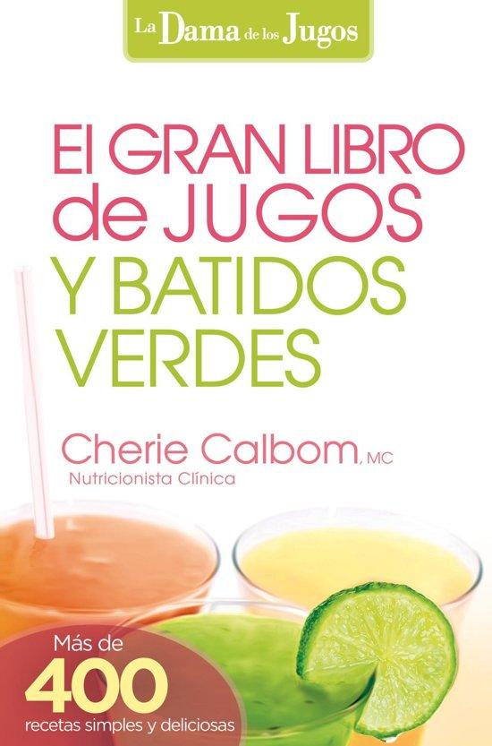 Bol El Gran Libro De Jugos Y Batidos Verdes Ebook Cherie