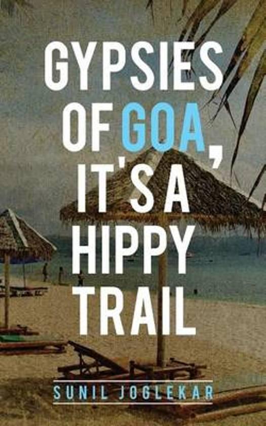 Gypsies of Goa, It's a Hippy Trail