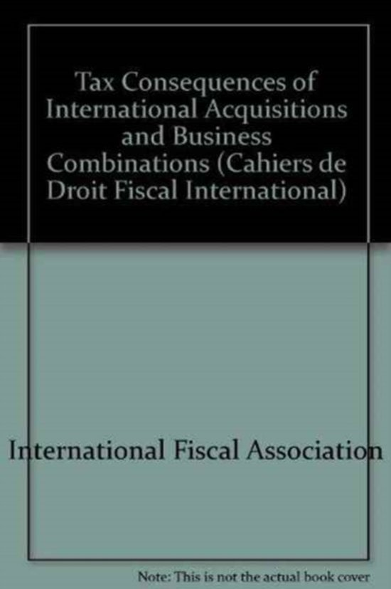 Tax Consequences of International Acquisitions and Business Combinations