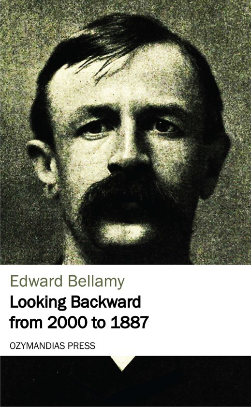 Bol Looking Backward From 2000 To 1887 Ebook Edward Bellamy