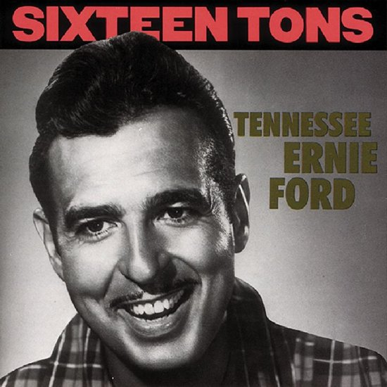Sixteen Tons (Bear Family)