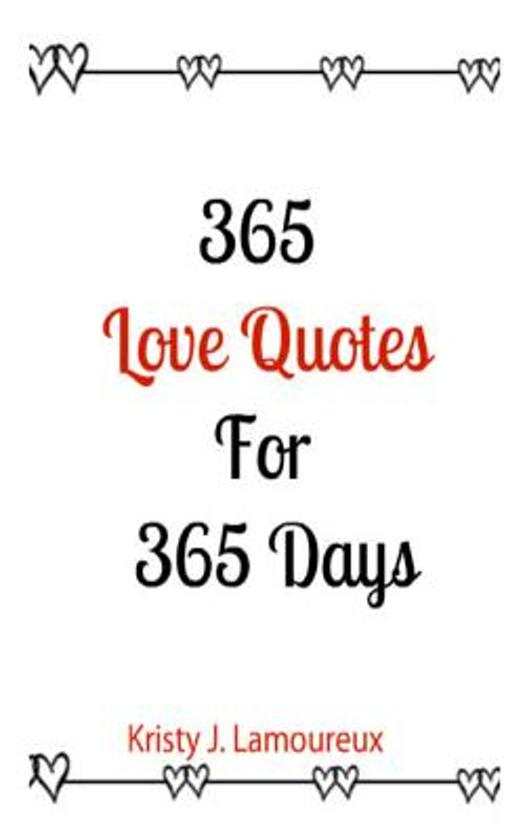 Bol Com 365 Love Quotes For 365 Days Kristy J Lamoreux