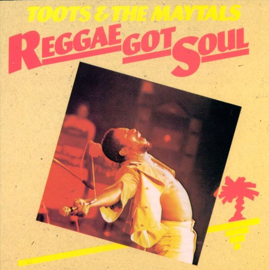 Toots & The Maytals - Reggae Got Soul Ltd.Expanded Editi