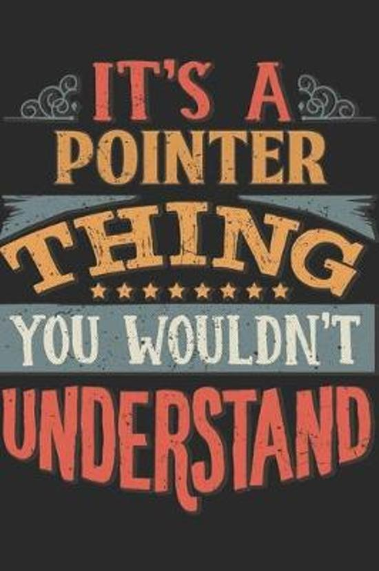 It's A Pointer Thing You Wouldn't Understand: Gift For Pointer Lover 6x9 Planner Journal