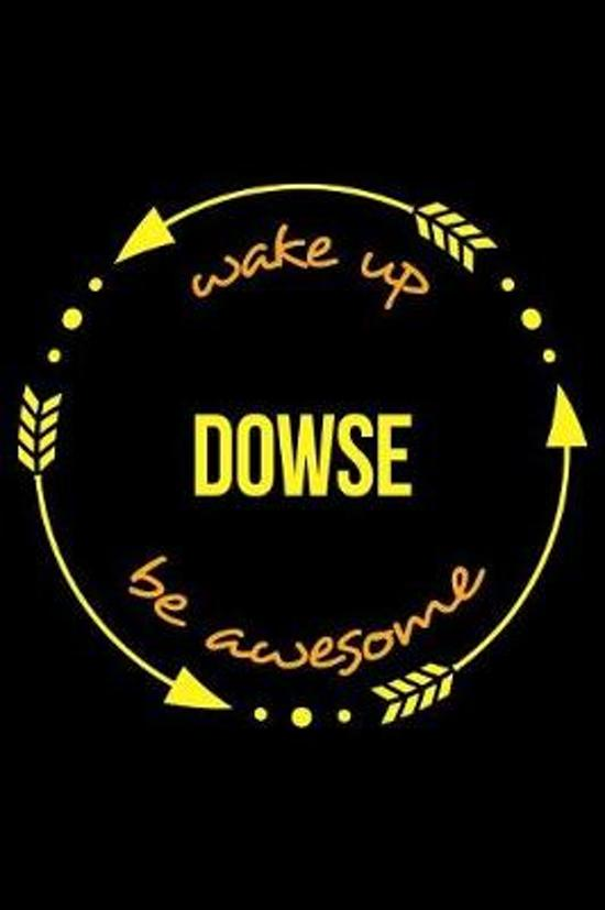 Wake Up Dowse Be Awesome Gift Notebook for a Dowsing Expert, Blank Lined Journal