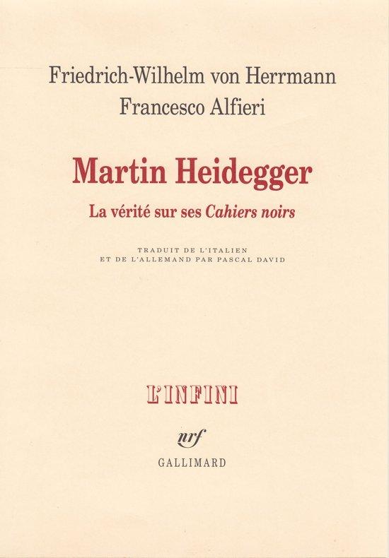 Martin Heidegger. La vérité sur ses ''Cahiers noirs''