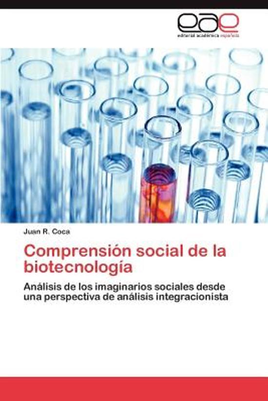 Comprension Social de La Biotecnologia