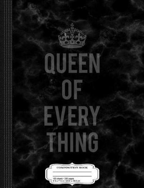 Queen of Everything Composition Notebook