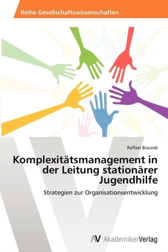 Komplexitatsmanagement in Der Leitung Stationarer Jugendhilfe
