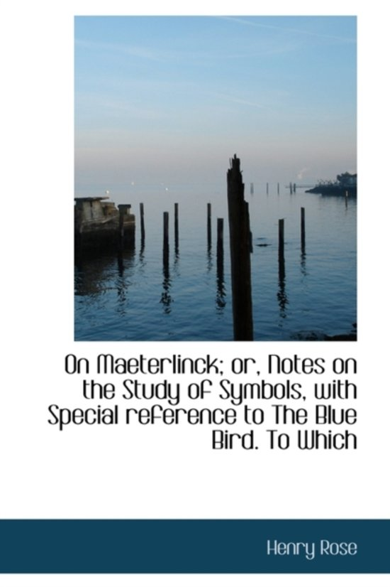 Bol On Maeterlinck Or Notes On The Study Of Symbols With