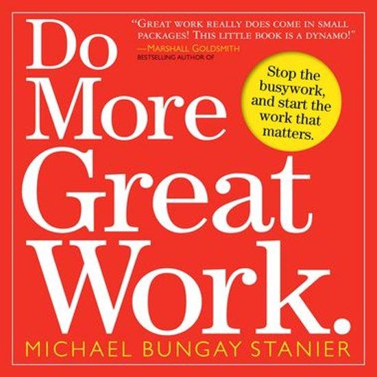 Boek cover Do More Great Work. van Michael Bungay Stanier (Onbekend)