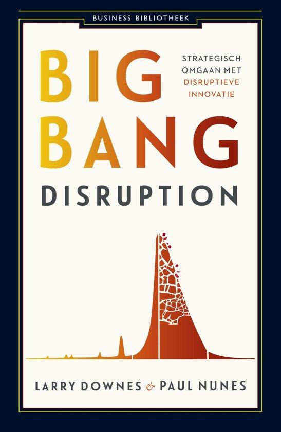 Business Bibliotheek Big bang disruption