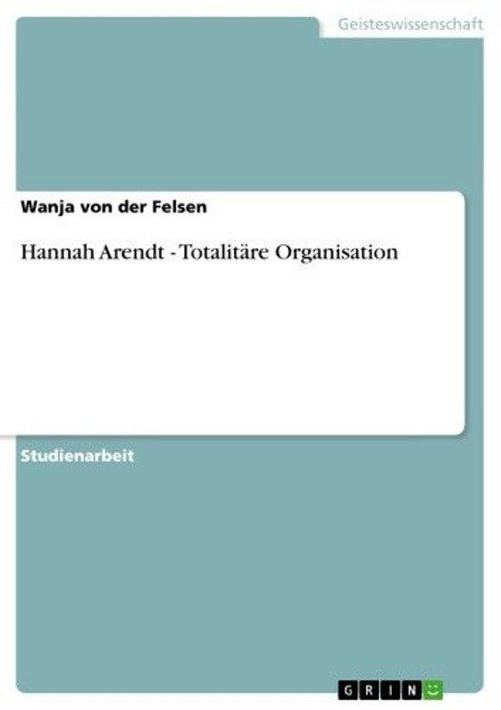 Hannah Arendt - Totalitäre Organisation