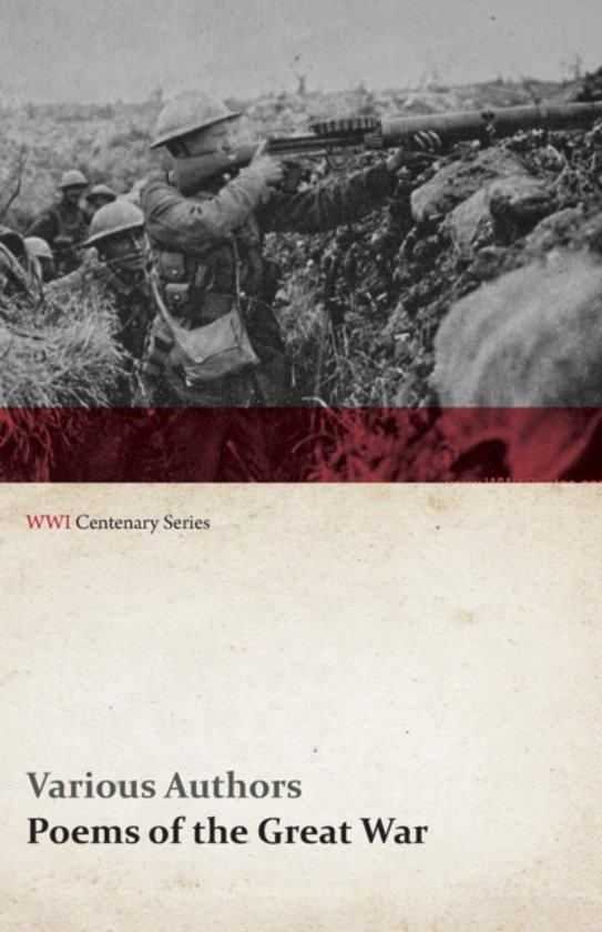 Poems of the Great War - Published on Behalf of the Prince of Wales's National Relief Fund (WWI Centenary Series)