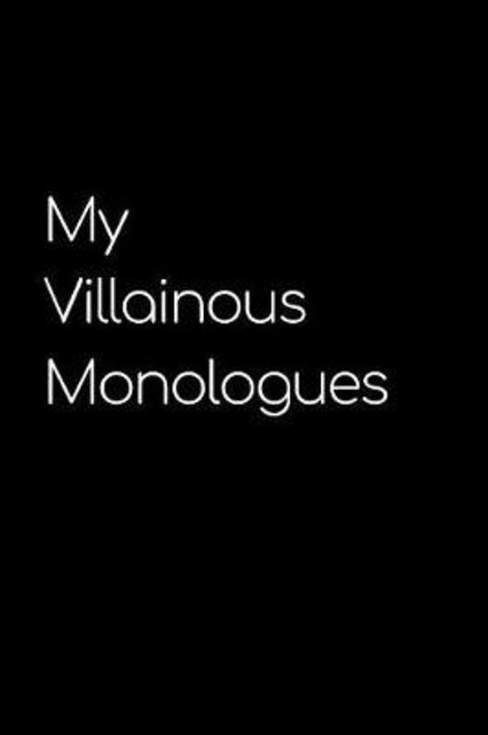 My Villainous Monologues Journal
