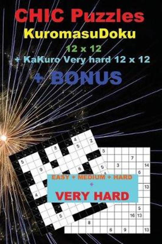 Chic Puzzles Kuromasudoku 12 X 12 + Kakuro Very Hard 12 X 12 + Bonus