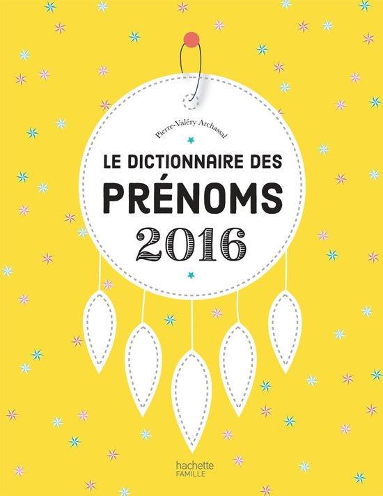 Le dictionnaire des prénoms 2016