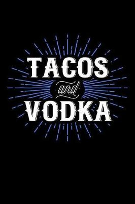 Tacos And Vodka: Funny Life Moments Journal and Notebook for Boys Girls Men and Women of All Ages. Lined Paper Note Book.