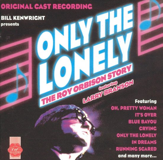 Only the Lonely: The Roy Orbison Story