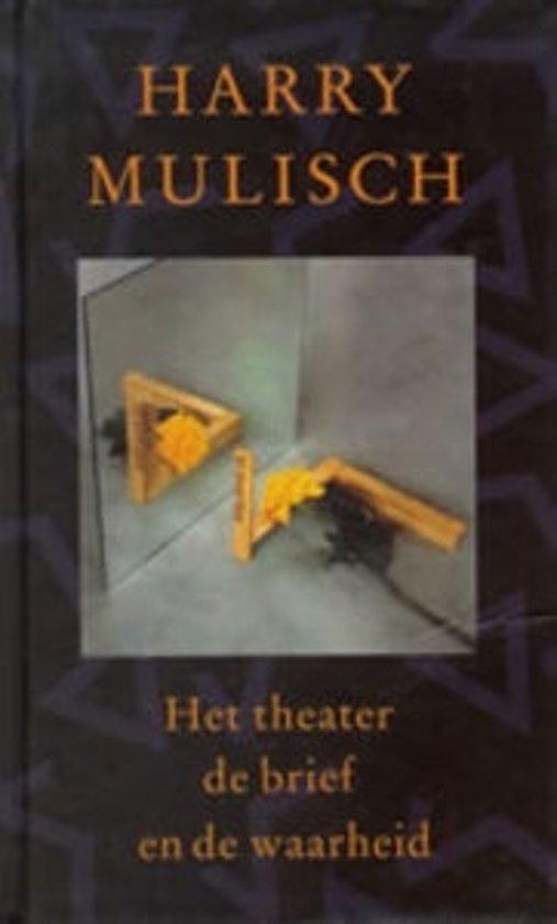 Bolcom Het Theater De Brief En De Waarheid H Mulisch