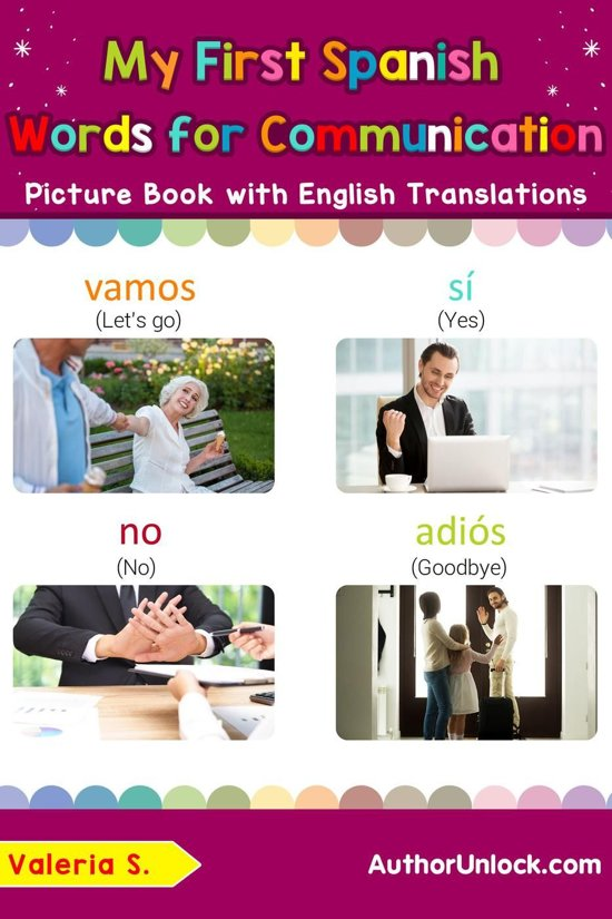 My First Spanish Words for Communication Picture Book with English Translations