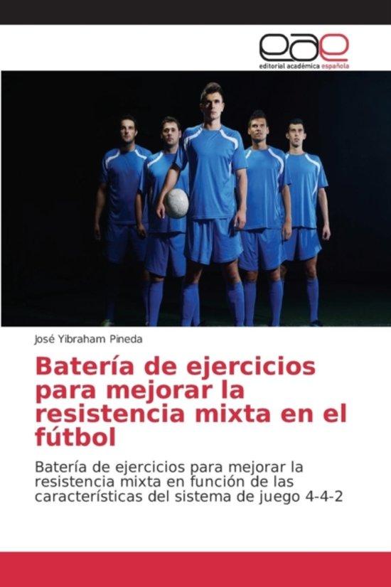 Bateria de Ejercicios Para Mejorar La Resistencia Mixta En El Futbol