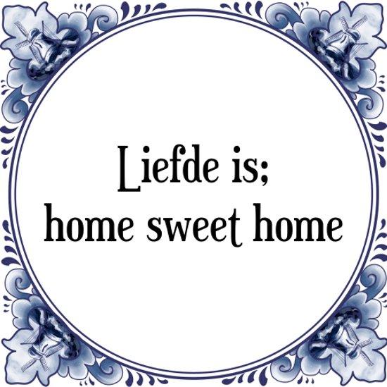 Populair bol.com   Tegeltje met Spreuk (Tegeltjeswijsheid): Liefde is; home &BO37