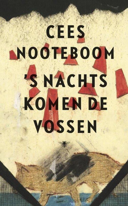 Bolcom S Nachts Komen De Vossen Ebook Cees Nooteboom