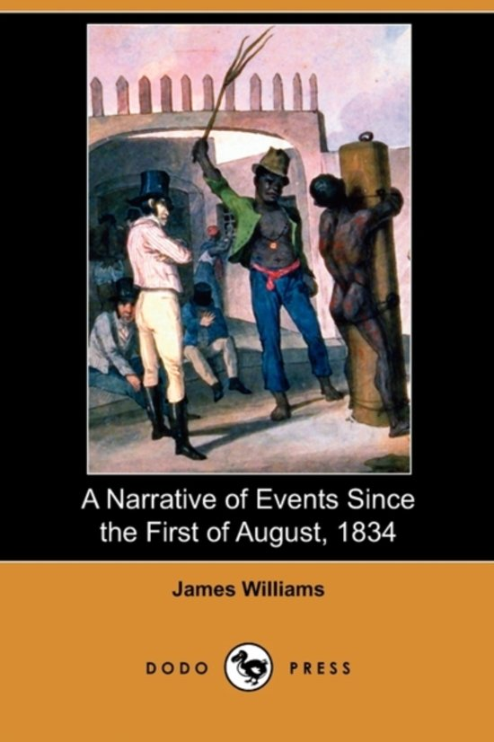 A Narrative of Events Since the First of August, 1834 (Dodo Press)