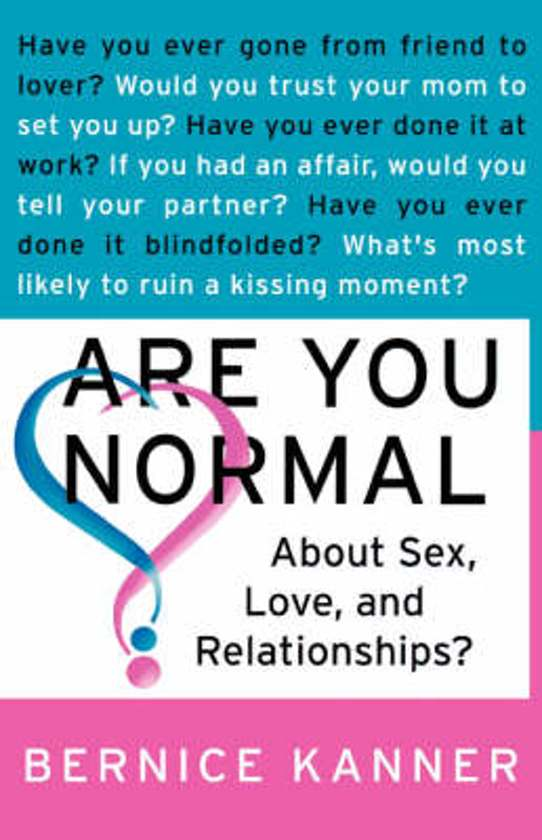Are You Normal about Sex, Love and Relationships?