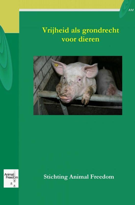 Vrijheid is een grondrecht voor dieren