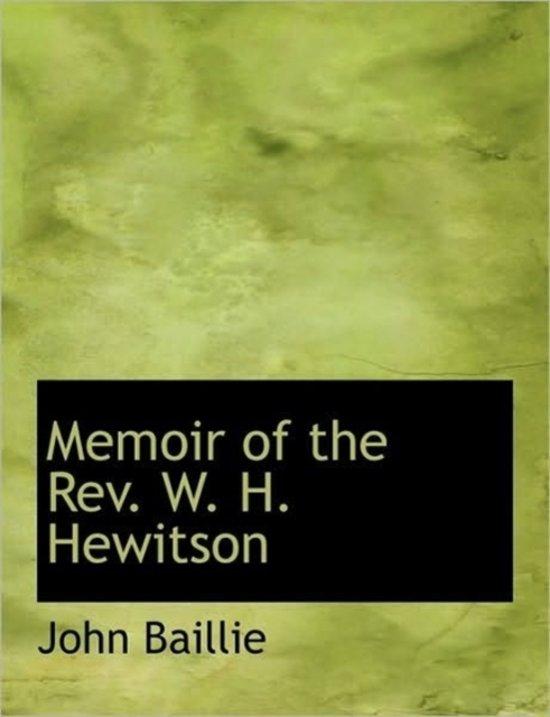 Memoir of the REV. W. H. Hewitson