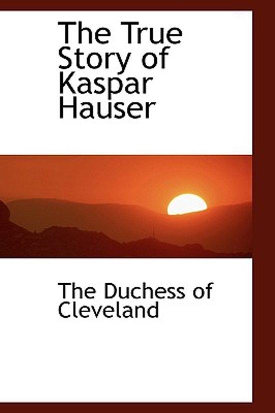 The True Story of Kaspar Hauser